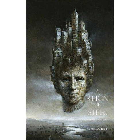 A Reign of Steel - (Sorcerer's Ring) by  Morgan Rice (Paperback) - image 1 of 1