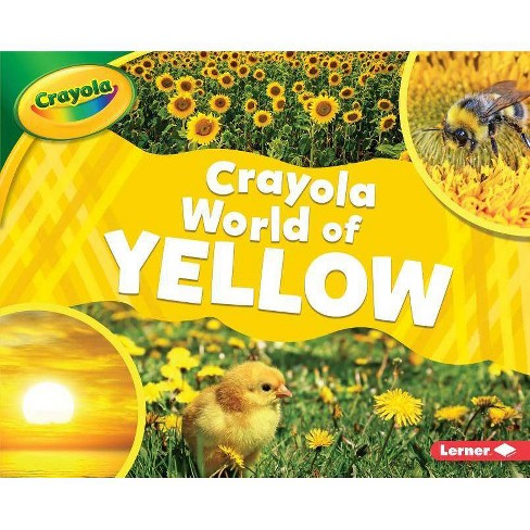 Crayola (R) World of Yellow - (Crayola (R) World of Color) by  Mari C Schuh (Hardcover) - image 1 of 1