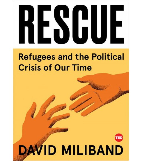 Rescue : Refugees and the Political Crisis of Our Time (Hardcover) (David Miliband) - image 1 of 1