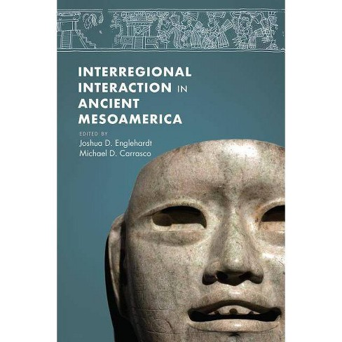 Interregional Interaction in Ancient Mesoamerica - (Hardcover) - image 1 of 1