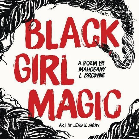 Black Girl Magic - by  Mahogany L Browne (Hardcover) - image 1 of 1
