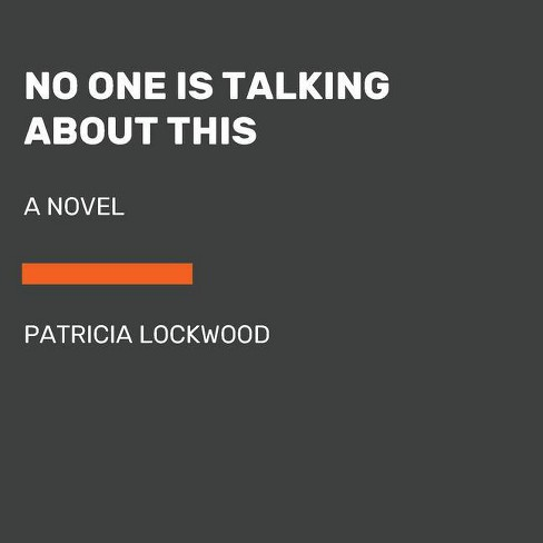 No One Is Talking about This - by  Patricia Lockwood (Paperback) - image 1 of 1