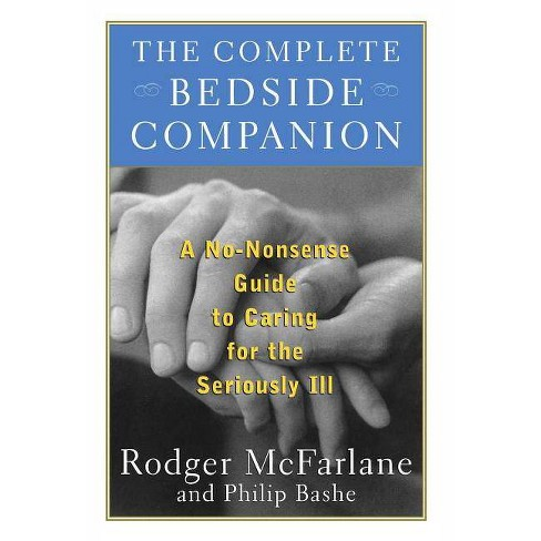 The Complete Bedside Companion - by  Rodger McFarlane (Paperback) - image 1 of 1