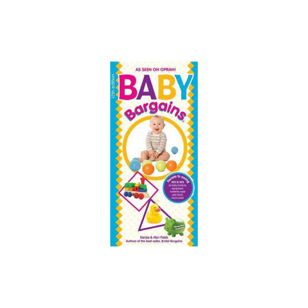 Baby Bargains : Secrets to Saving 20% to 50% on Baby Cribs, Car Seats, Strollers, High Chairs and Much, Baby Bargains : Secrets to Saving 20% to 50% on Baby Cribs, Car Seats, Strollers, High Chairs and Much,