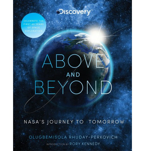 Above and Beyond : Nasa's Journey to Tomorrow -  by Olugbemisola  Rhuday-Perkovich (Hardcover) - image 1 of 1