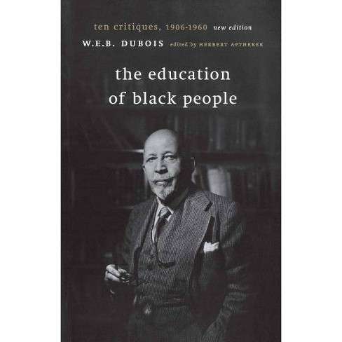 The Education of Black People - by  W E B DuBois (Paperback) - image 1 of 1