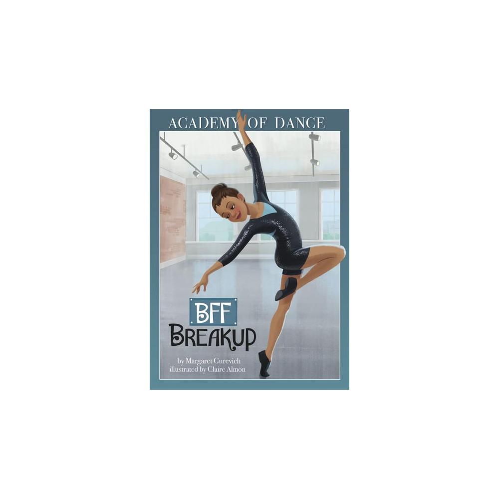 Bff Breakup - (Academy of Dance) by Margaret Gurevich (Paperback)