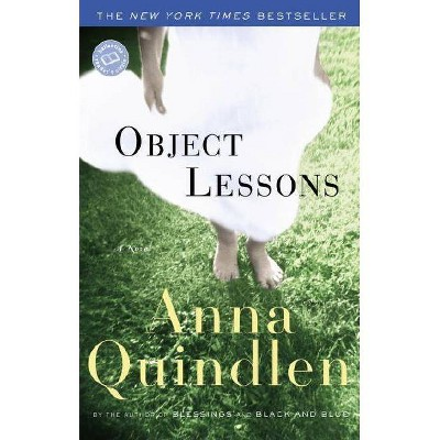 Object Lessons - (Ballantine Reader's Circle) by  Anna Quindlen (Paperback)