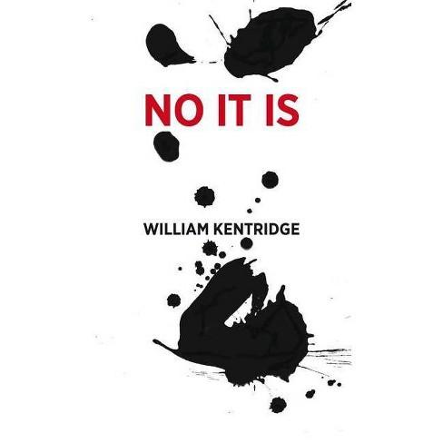 William Kentridge: No It Is - (Hardcover) - image 1 of 1