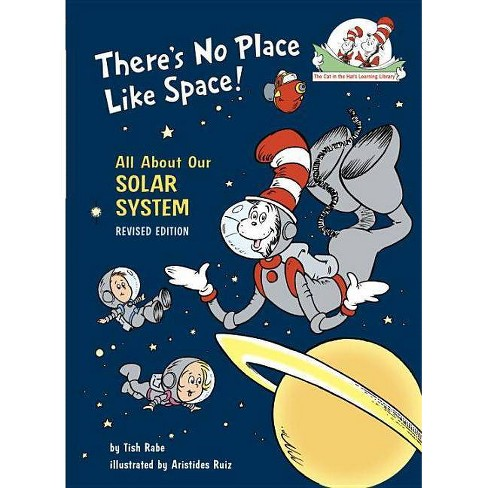 There's No Place Like Space: All About Our Solar System - Cat in the Hat's Learning Library by Tish Rabe - image 1 of 1