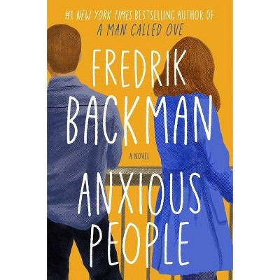 Anxious People - by Fredrik Backman (Hardcover)