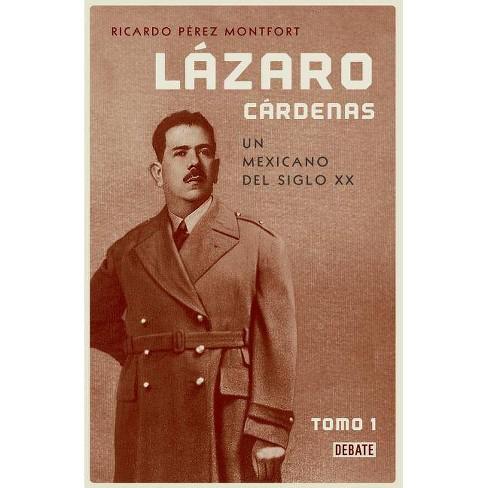 Lázaro Cárdenas / Lázaro Cárdenas: A Political Biography - by  Ricardo Perez (Paperback) - image 1 of 1