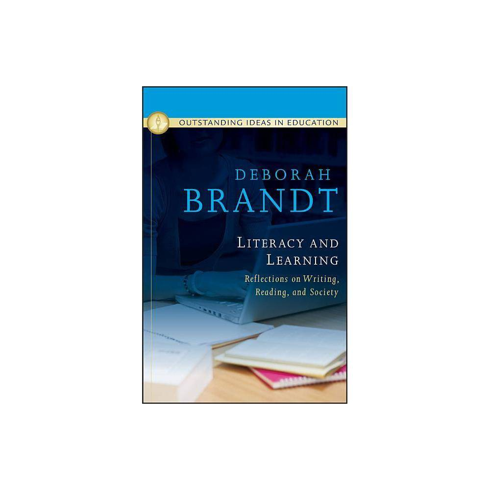 Literacy And Learning Reflections On Writing Reading And Society By Deborah Brandt Hardcover