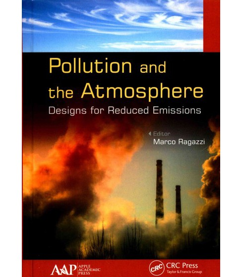 Pollution and the Atmosphere : Designs for Reduced Emissions (Hardcover) - image 1 of 1