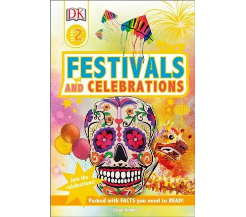 Festivals and Celebrations -  (DK Readers. Level 2) by Caryn Jenner (Hardcover) - image 1 of 1