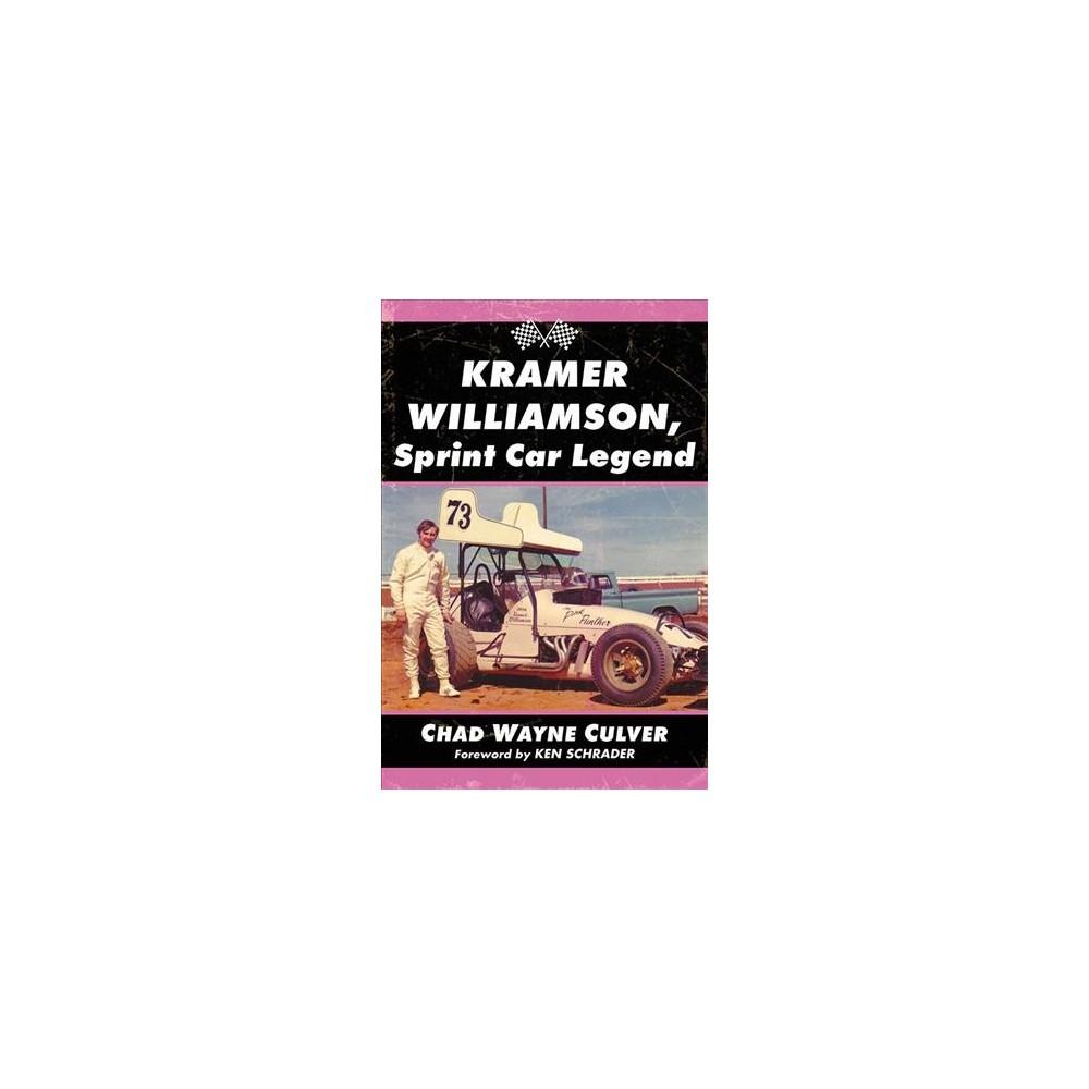Kramer Williamson, Sprint Car Legend (Paperback) (Chad Wayne Culver)