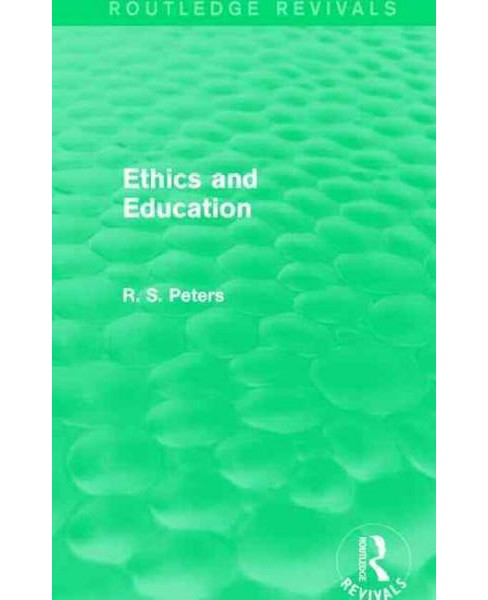 Ethics and Education (Revised) (Hardcover) (R. S. Peters) - image 1 of 1