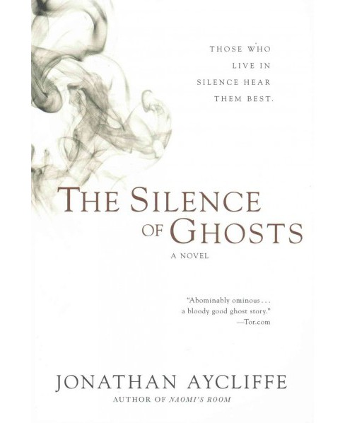 Silence of Ghosts (Reprint) (Paperback) (Jonathan Aycliffe) - image 1 of 1