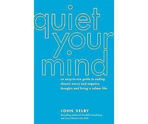 Quiet Your Mind (Paperback) (John Selby) - image 1 of 1