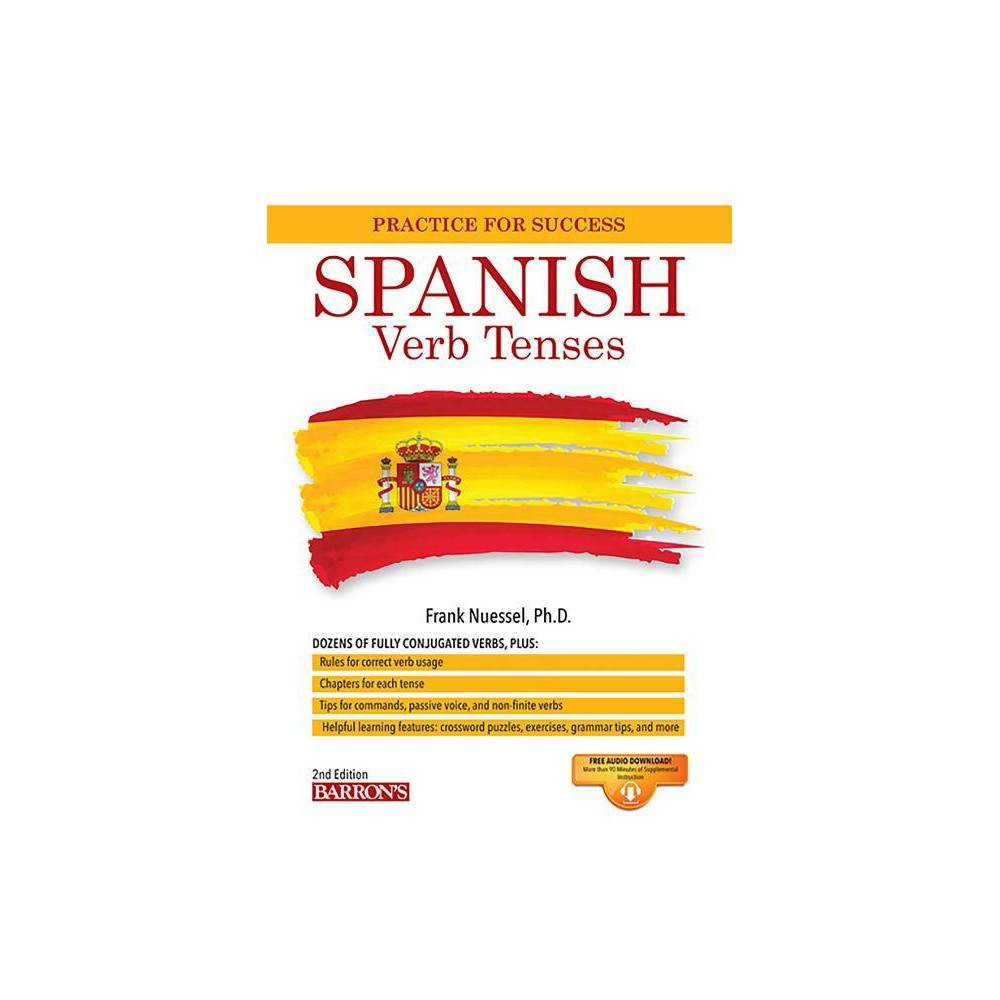 Spanish Verb Tenses Practice For Success 2nd Edition By Frank R Nuessel Paperback
