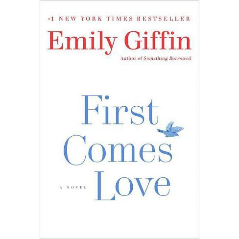 First Comes Love (Reprint) (Paperback) (Emily Giffin) - image 1 of 1