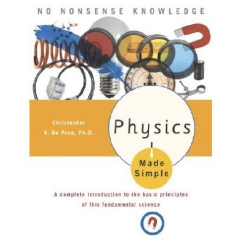 Physics Made Simple - 2 Edition by  Christopher Gordon De Pree (Paperback) - image 1 of 1