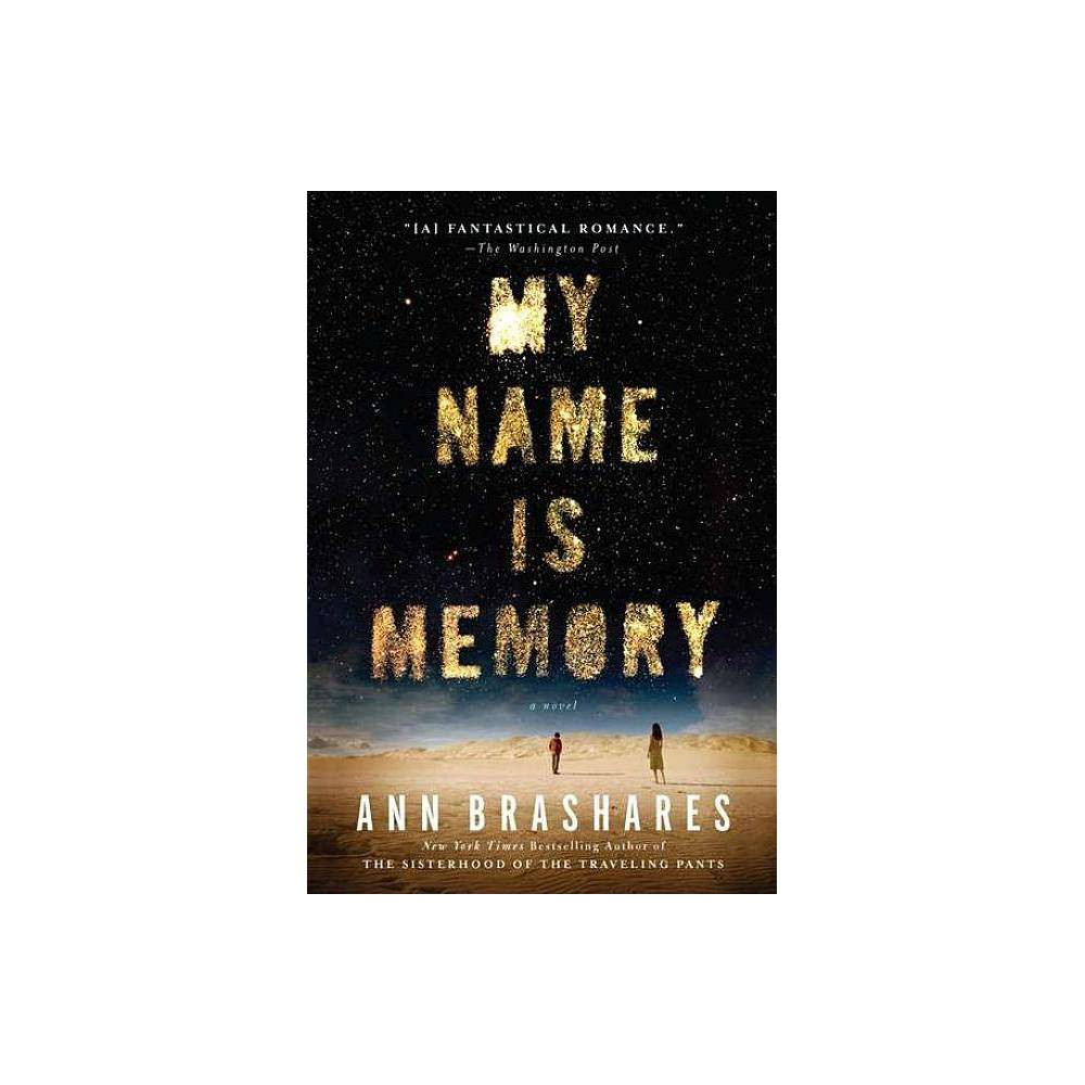 My Name Is Memory Reprint Paperback By Ann Brashares