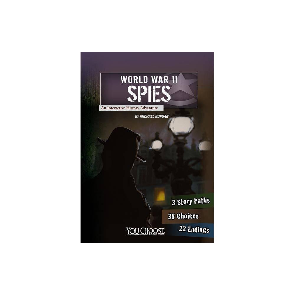 World War Ii Spies You Choose World War Ii By Burgan Paperback