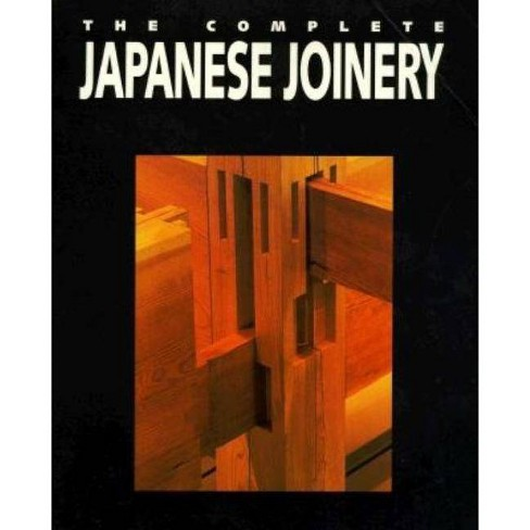 Complete Japanese Joinery - by  Hideo Sato & Yasua Nakahara (Paperback) - image 1 of 1
