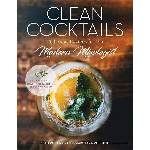 Clean Cocktails - by  Beth Ritter Nydick & Tara Roscioli (Hardcover) - image 1 of 1