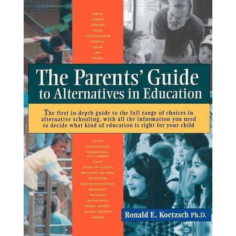 Parent's Guide to Alternative Education - by  Ronald Koetzsch (Paperback) - image 1 of 1