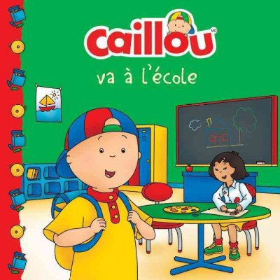 Caillou Va � l'�cole (French Edition of Caillou Goes to School)- (Ch�teau de Cartes)(Paperback)