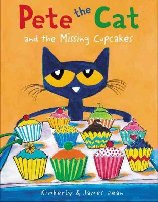 Pete the Cat and the Missing Cupcakes (Hardcover)by James Dean, Kimberly Dean