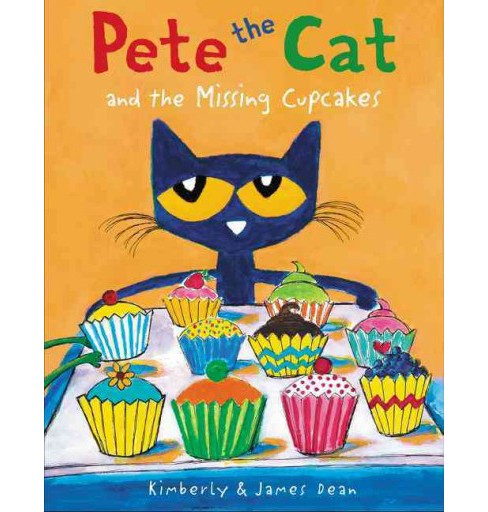Pete the Cat and the Missing Cupcakes (Hardcover) by James Dean, Kimberly Dean - image 1 of 1