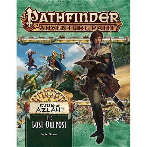 Pathfinder Adventure Path: The Lost Outpost (Ruins of Azlant 1 of 6) - by  Jim Groves (Paperback)