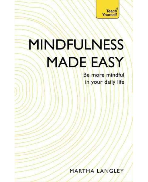 Teach Yourself Mindfulness Made Easy (Reissue) (Paperback) (Martha Langley) - image 1 of 1