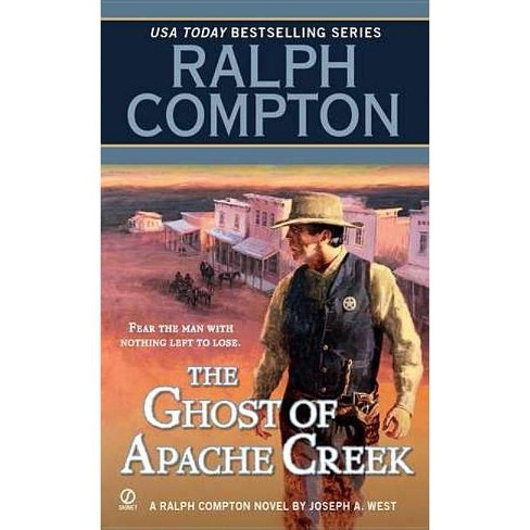 The Ghost of Apache Creek - (Ralph Compton Novels (Paperback)) by  Ralph Compton & Joseph a West - image 1 of 1