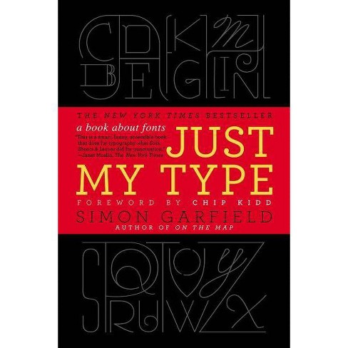Just My Type - by  Simon Garfield (Paperback) - image 1 of 1