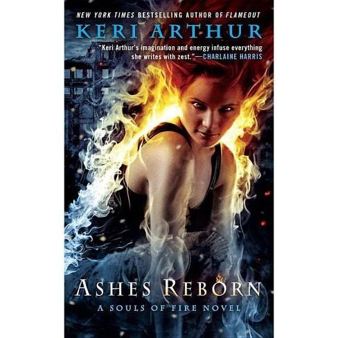 Ashes Reborn - (Souls of Fire Novel) by  Keri Arthur (Paperback) - image 1 of 1
