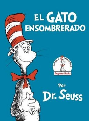 El gato ensombrerado / The Cat in the Hat (Hardcover)by Dr. Seuss