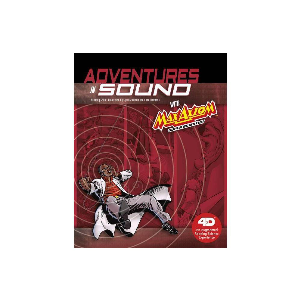 Adventures In Sound With Max Axiom Super Scientist Graphic Science 4d By Emily Sohn Paperback