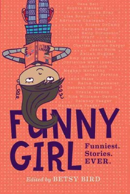 Image of: Funny Cat About This Item Funny Girl Funniest Stories Ever By Betsy Bird hardcover Target