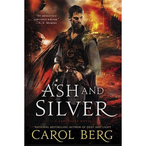 Ash and Silver - (Sanctuary Novel) by  Carol Berg (Paperback) - image 1 of 1