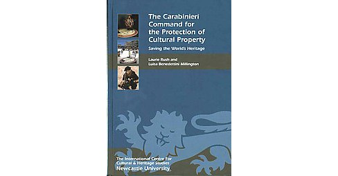 Carabinieri Command for the Protection of Cultural Property : Saving the World's Heritage (Hardcover) - image 1 of 1