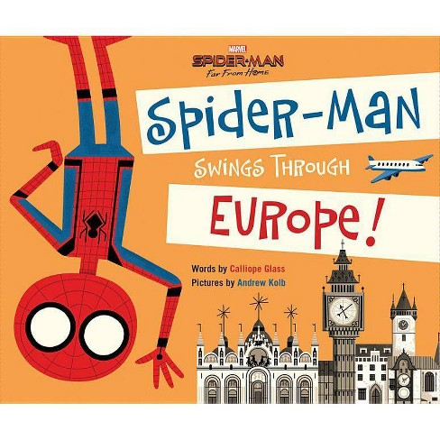 Spider-man Far from Home : Spider-man Swings Through Europe! -  by Calliope Glass (Hardcover) - image 1 of 1