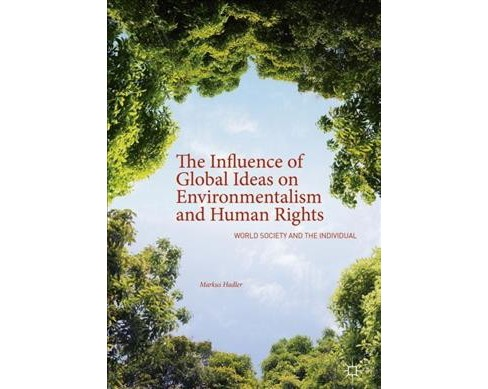 Influence of Global Ideas on Environmentalism and Human Rights : World Society and the Individual - image 1 of 1