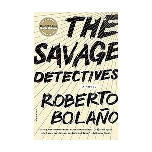The Savage Detectives - by  Roberto Bolano (Paperback) - image 1 of 1