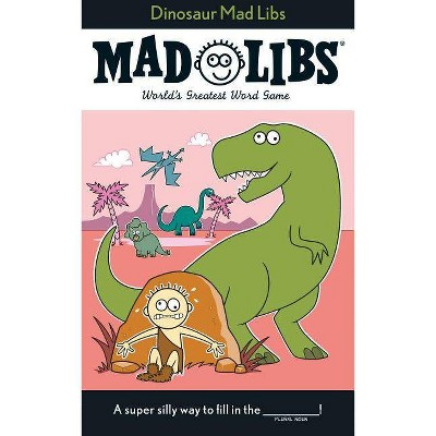 Dinosaur Mad Libs - by  Roger Price (Paperback)
