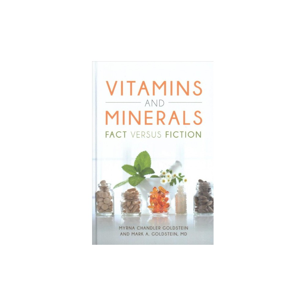 Vitamins and Minerals : Fact Versus Fiction - (Hardcover)