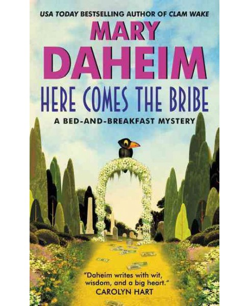 Here Comes the Bribe (Paperback) (Mary Daheim) - image 1 of 1
